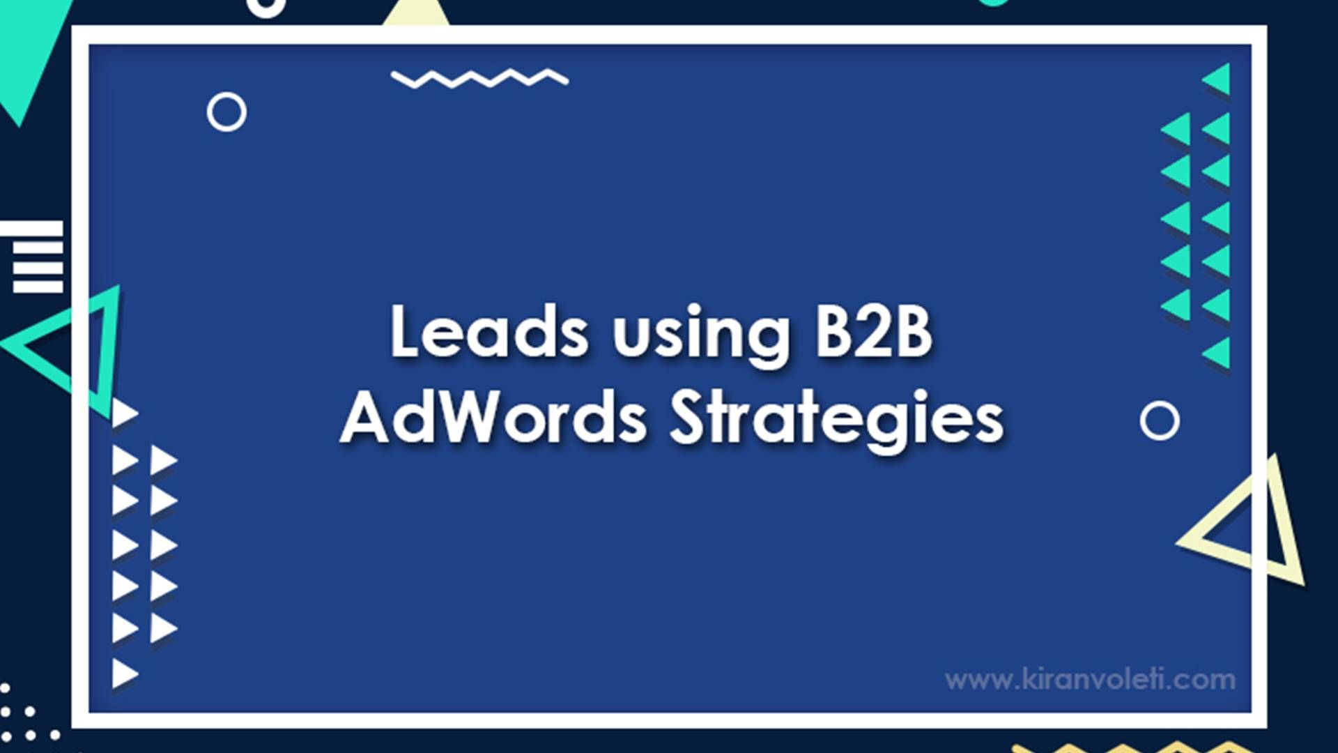 B2B AdWords Strategies